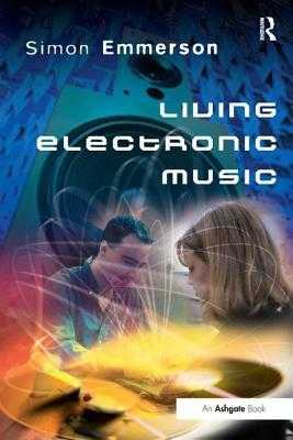 Living Electronic Music - Emmerson, Simon