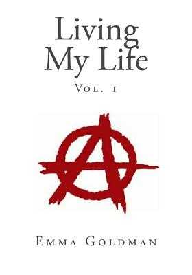 Living My Life, Vol. 1 - Goldman, Emma