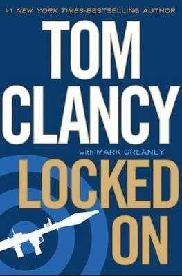 Locked On: INSPIRATION FOR THE THRILLING AMAZON PRIME SERIES JACK RYAN - Clancy, Tom, and Greaney, Mark