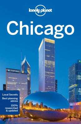 Lonely Planet Chicago - Lonely Planet, and Zimmerman, Karla