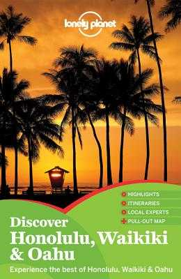 Lonely Planet Discover Honolulu, Waikiki & Oahu - Benson, Sara, and Lonely Planet, and Dunford, Lisa