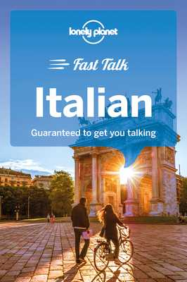Lonely Planet Fast Talk Italian - Lonely Planet, and Iagnocco, Pietro, and Beltrami, Anna