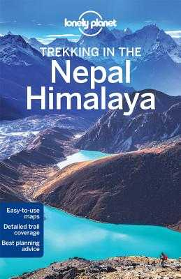 Lonely Planet Trekking in the Nepal Himalaya - Lonely Planet, and Mayhew, Bradley, and Brown, Lindsay