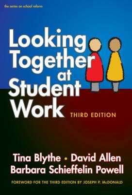 Looking Together at Student Work - Blythe, Tina, and Allen, David, and Powell, Barbara Schieffelin