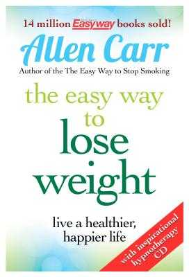 Lose Weight Now The Easy Way: Includes Free Hypnotherapy Audio - Carr, Allen