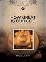 Louie Giglio: How Great Is Our God