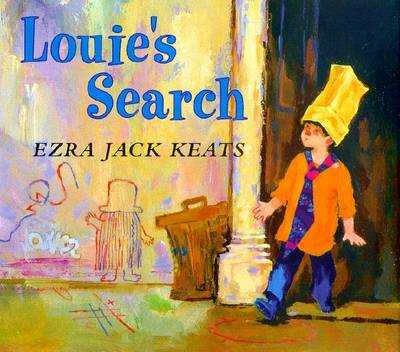 Louie's Search - Keats, Ezra Jack