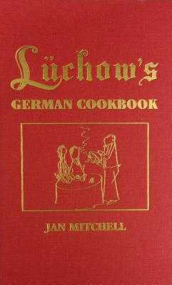 Luchow's German Cookbook - Mitchell, Jan