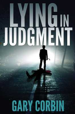 Lying in Judgment - Corbin, Gary