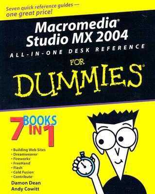 Macromedia Studio MX 2004 All-In-One Desk Reference for Dummies - Dean, Damon, and Cowitt, Andy, and Finkelstein, Ellen