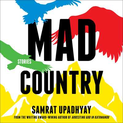Mad Country: Stories - Upadhyay, Samrat, and Adam, Vikas (Narrator)