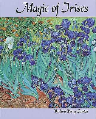 Magic of Irises - Lawton, Barbara Perry, and Perry Lawton, Barbara