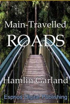 Main-Travelled Roads - Garland, Hamlin