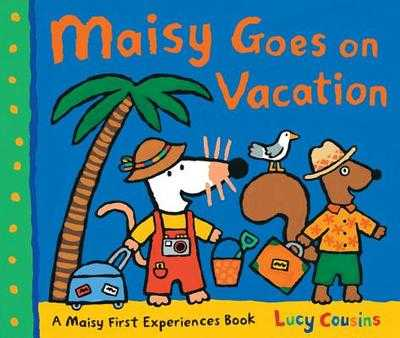 Maisy Goes on Vacation: A Maisy First Experiences Book -