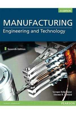 MANUFACTURING ENGINEERING & TECHNOLOGY IN SI UNITS - Kalpakjian, Serope, and Schmid, Stephen