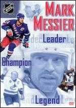 Mark Messier: Leader, Champion and Legend