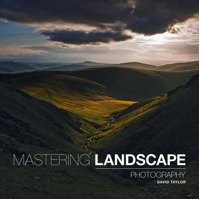 Mastering Landscape Photography - Taylor, David