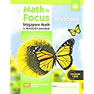 Math in Focus: Singapore Math: Student Workbook, Book B Grade 3 - Great Source (Prepared for publication by)
