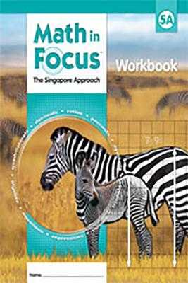 Math in Focus: Singapore Math: Student Workbook Grade 5 Book a - Great Source (Prepared for publication by)
