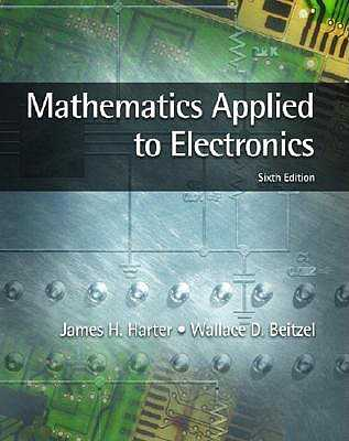 Mathematics Applied to Electronics - Harter, James H, and Beitzel, Wallace D