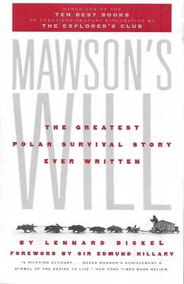 Mawson's Will: The Greatest Polar Survival Story Ever Written - Bickel, Lennard, and Hillary, Edmund (Foreword by)