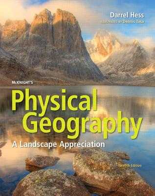 McKnight's Physical Geography: A Landscape Appreciation - Hess, Darrel, and Tasa, Dennis