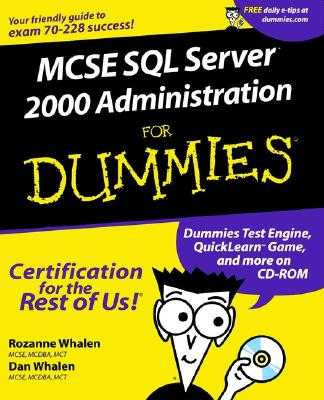 MCSE SQL Server 2000 Administration for Dummies - Whalen, Rozanne, and Whalen, Dan
