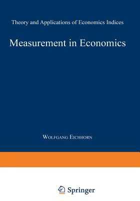 Measurement in Economics: Theory and Applications of Economics Indices - Eichhorn, Wolfgang (Editor)