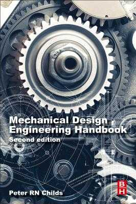 Mechanical Design Engineering Handbook - Childs, Peter R. N.
