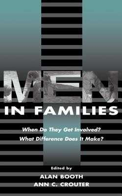 Men in Families: When Do They Get involved? What Difference Does It Make? - Booth, Alan (Editor), and Crouter, Ann C. (Editor)