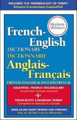 Merriam-Webster's French-English Dictionary - Merriam-Webster Inc