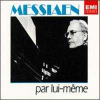 Messiaen par lui-même - Olivier Messiaen (organ)