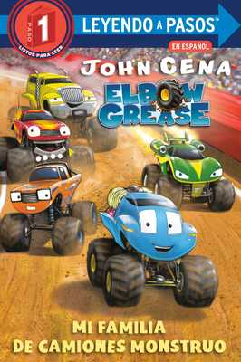 Mi Familia de Camiones Monstruo (Elbow Grease) (My Monster Truck Family Spanish Edition) - Cena, John, and Aikins, Dave (Illustrator)