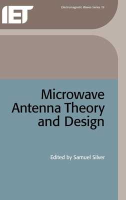 Microwave Antenna Theory and Design - Silver, Samuel (Editor)