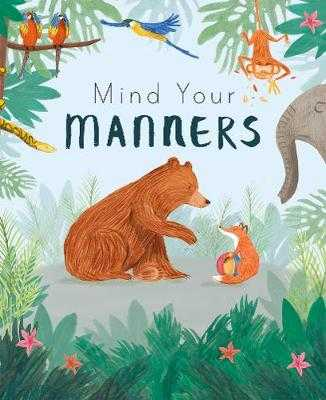 Mind Your Manners - Edwards, Nicola, and Parker-Thomas, Feronia