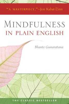 Mindfulness in Plain English: 20th Anniversary Edition - Gunaratana, Henepola