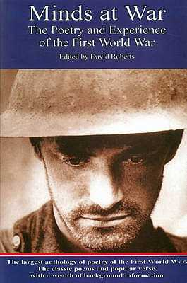 Minds at War: Poetry and Experience of the First World War - Roberts, David (Editor)