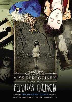 Miss Peregrine's Home for Peculiar Children: The Graphic Novel - Riggs, Ransom, and Jean, Cassandra