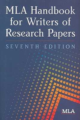 MLA Handbook for Writers of Research Papers - Modern Language Association