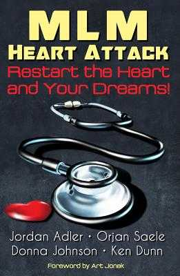 MLM Heart Attack: Restart the Heart and Your Dreams - Adler, Jordan