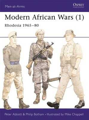 Modern African Wars (1): Rhodesia 1965-80 - Abbott, Peter, and Botham, Philip