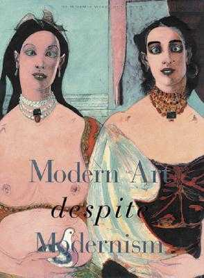 Modern Art Despite Modernism - Balthus, and de Chirico, Giorgio, and Shahn, Ben