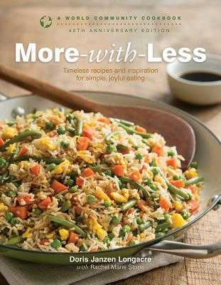 More-With-Less: A World Community Cookbook - Longacre, Doris Janzen, and Stone, Rachel (Contributions by)