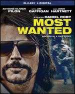 Most Wanted [Includes Digital Copy] [Blu-ray] - Daniel Roby