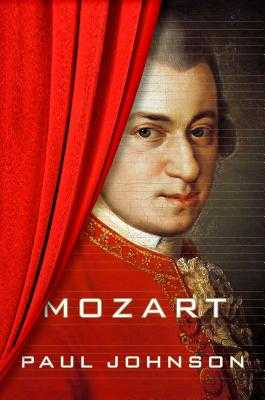 Mozart: A Life - Johnson, Paul, Professor