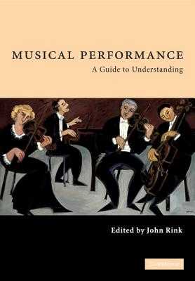 Musical Performance: A Guide to Understanding - Rink, John, Professor (Editor)