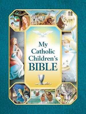 My Catholic Children's Bible - Holy Evangelists