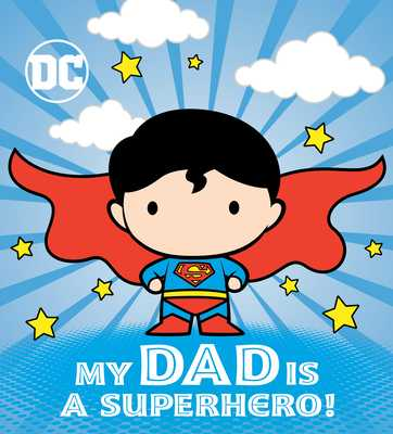 My Dad Is a Superhero! (DC Superman) - Shealy, Dennis R, and Red Central Ltd (Illustrator)