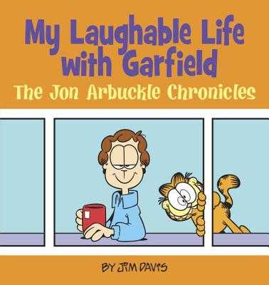 My Laughable Life with Garfield: The Jon Arbuckle Chronicles - Davis, Jim, Dr.