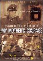 My Mother's Courage - Michael Verhoeven